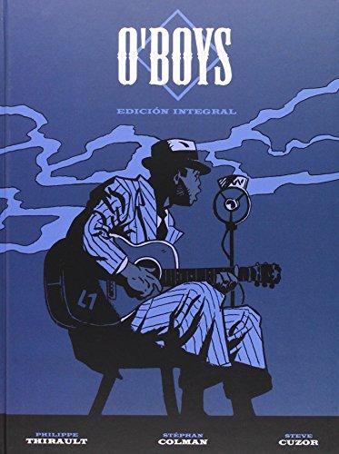 Descargar Libro O'boys. Edición Integral ) Steve Cuzor, Philippe Thirault Stephan Colman