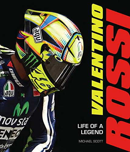 Valentino Rossi: Life of a Legend