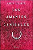 img - for Los Amantes Canibales book / textbook / text book