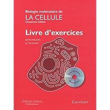 Biologie Moleculaire de la Cellule - Livre Exercices (+cd-rom)5e