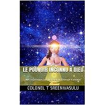 Le pouvoir inconnu à Dieu: Mes expériences lors de l'éveil de l'énergie Kundalini (French Edition)
