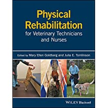Physical Rehabilitation for Veterinary Technicians and Nurses