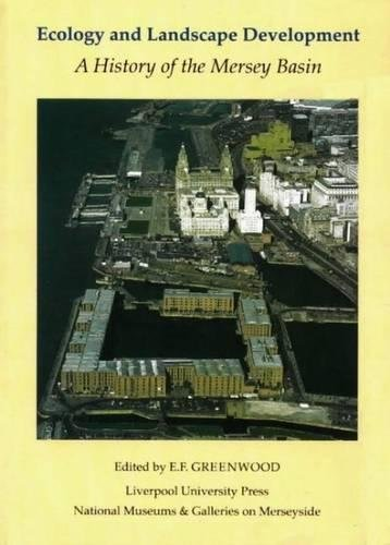[B.E.S.T] Ecology and Landscape Development: A History of the Mersey Basin<br />DOC
