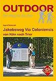 Jakobsweg Via Coloniensis von Köln nach Trier (Der Weg ist das Ziel)