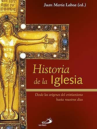 Historia de la Iglesia: Desde los orígenes del cristianismo hasta ...