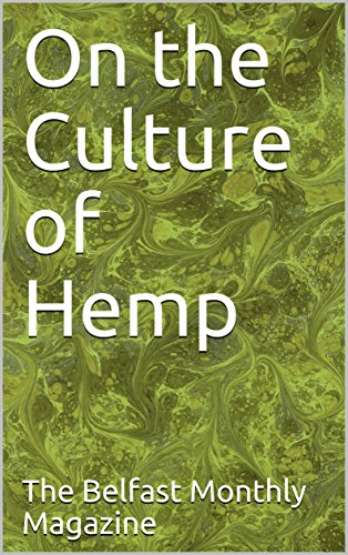 - On the Culture of Hemp (The Belfast Monthly Magazine Book 2)