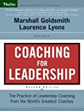Coaching for Leadership: The Practice of Leadership Coaching from the World's Greatest Coaches (J–B US non–Franchise Leadership)