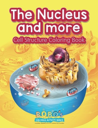 The Nucleus and More: Cell Structure Coloring Book