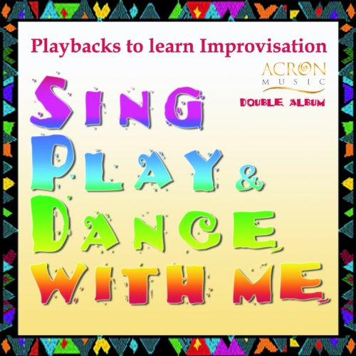 Sing - Play & Dance With Me, Vol.1 & 2 (Playbacks to Learn Improvisation)