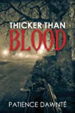 Thicker Than Blood, Patience Dawnté, 1482773112