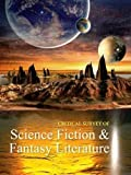 Critical Survey of Science Fiction & Fantasy Literature (Critical Survey Series)