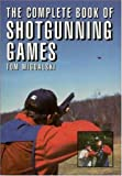 img - for The Complete Book of Shotgunning Games book / textbook / text book
