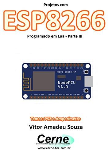 eBook Projetos com ESP8266 Programado em Lua - Parte III