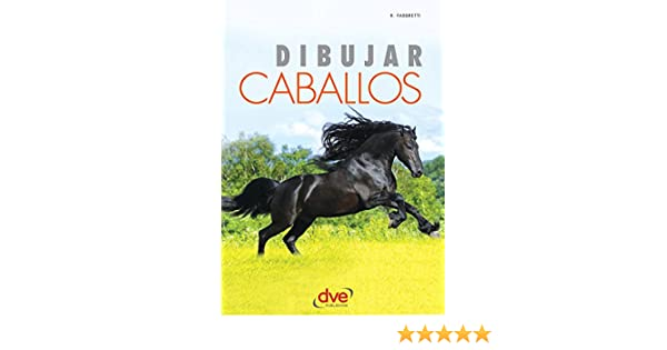 Amazon.com: Dibujar caballos (Spanish Edition) eBook: Roberto Fabbretti: Kindle Store