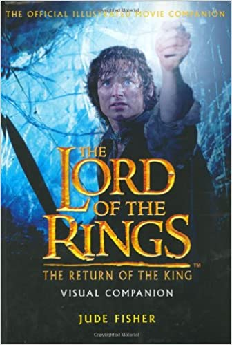 the return of the king visual companion the official illustrated movie companion the lord of the rings