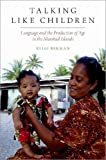 Talking Like Children: Language and the