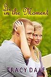"""Liv, in the Moment"" av Tracy Dale"