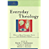 Everyday Theology (Cultural Exegesis): How to Read Cultural Texts and Interpret Trends