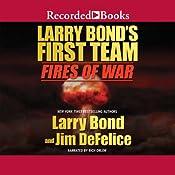 Larry Bond's First Team: Fires of War | Larry Bond, Jim DeFelice