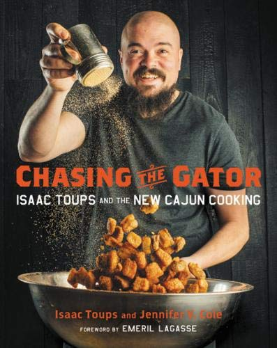 Books : Chasing the Gator: Isaac Toups and the New Cajun Cooking