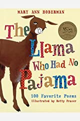 Llama Who Had No Pajama: 100 Favorite Poems Paperback