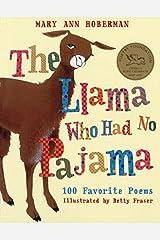 Llama Who Had No Pajama: 100 Favorite Poems Paperback