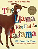 img - for The Llama Who Had No Pajama: 100 Favorite Poems book / textbook / text book
