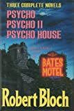 img - for Three Complete Novels (Psycho, Psycho II, and Psycho House) book / textbook / text book