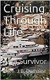 Cruising Through Life: As a Survivor (Ellen J.B. Dumaine)