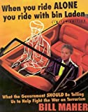 When You Ride Alone You Ride with Bin Laden (Limited)