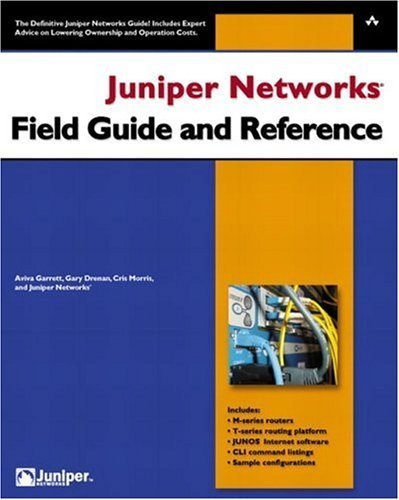 Download Juniper Networks® Field Guide and Reference 1st Edition by Garrett, Aviva; Drenan, Gary; Morris, Cris; Networks, Junipe published by Addison-Wesley Professional ebook