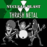 Nuclear Blast Presents Thrash Metal