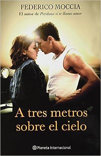A tres metros sobre el cielo / Three Meters Above the Sky: Amazon.es: Federico Moccia, Maria Angeles Cabre: Libros