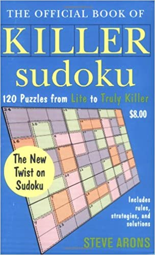 The Official Book of Killer Sudoku: 120 Puzzles from Lite to