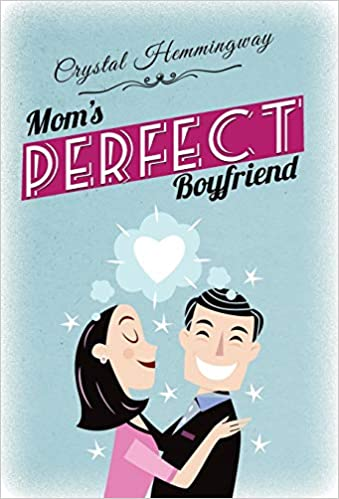 The Mom's Perfect Boyfriend by Crystal Hemmingway travel product recommended by Katrina Johnson on Lifney.