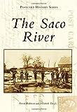 The Saco River, David Robinson and Elizabeth Tanefis, 0738573590