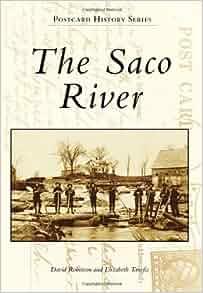 Amazon.com: The Saco River (Postcard History) (9780738573595): David Robinson, Elizabeth Tanefis