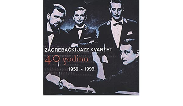 40 Godina By Zagrebacki Jazz Kvartet On Amazon Music Amazon Com