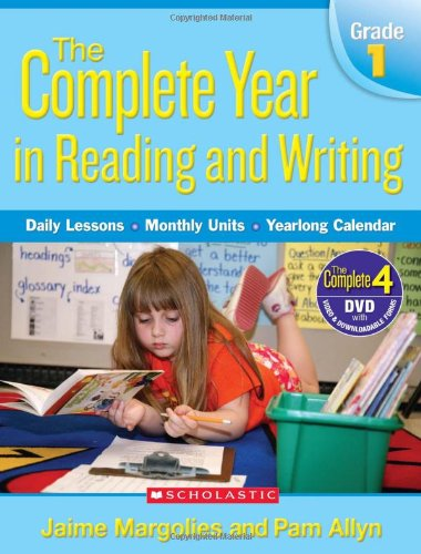 Complete Year in Reading and Writing: Grade 1: Daily Lessons - Monthly Units - Yearlong -