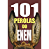101 PÉROLAS DO ENEM