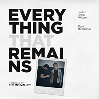 everything that remains a memoir by the minimalists