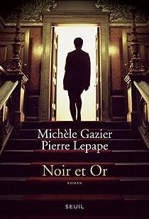 Noir et Or par Gazier