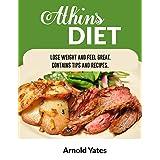 Le régime d'Atkins Perdre du poids et se sentir mieux Contient des conseils et des recettes (French Edition)