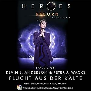 Flucht aus der Kälte (Heroes Reborn 6) Hörbuch