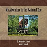 My Adventure to the National Zoo (The Anthology of Chase's Adventures)
