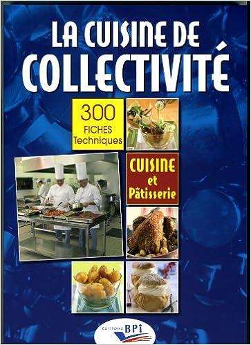Amazon.fr - La cuisine de collectivité : Techniques et méthodes pour on