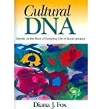 img - for Cultural DNA: Gender at the Root of Everyday Life in Rural Jamaica by Diana J Fox (2010-06-21) book / textbook / text book