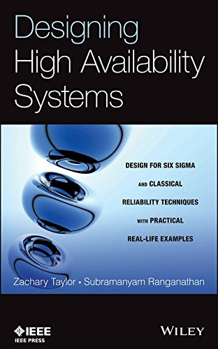 [(Designing High Availability Systems : DFSS and Classical Reliability Techniques with Practical Real Life Examples)] [By (author) Zachary Taylor ] published on (December, 2013) thumbnail
