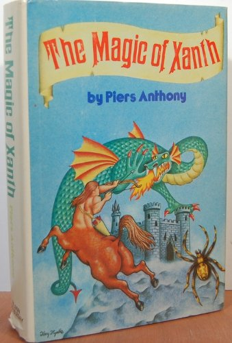 The Magic of Xanth: A Spell for Chameleon; The Source of Magic; Castle Roogna (Xanth Series Books 1, 2, & 3) by Nelson Doubleday