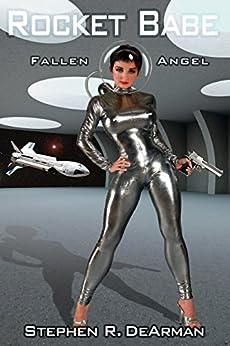 Rocket Babe: Fallen Angel by [DeArman, Stephen R.]